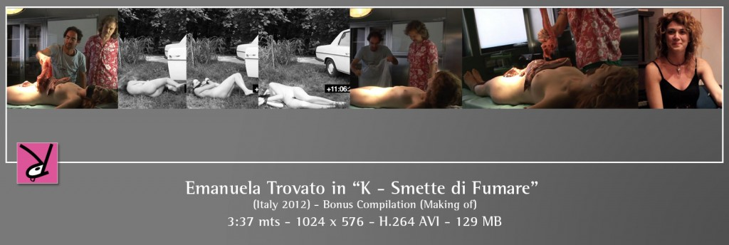 Emanuela Trovato from the Making of documentary - K emette di fumare