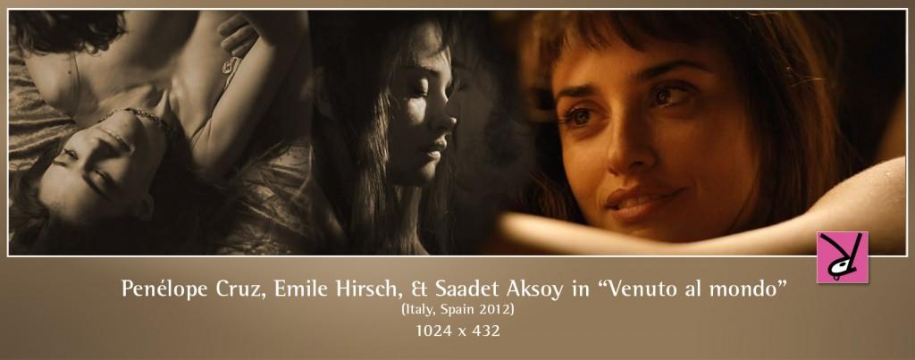 Penélope Cruz, Emile Hirsch, and Saadet Aksoy in Venuto al mondo
