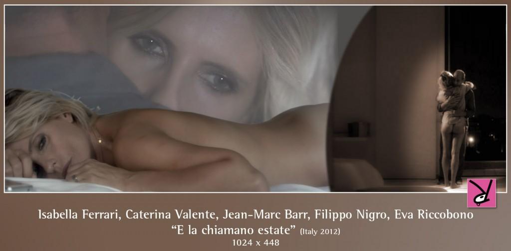 Isabella Ferrari, Caterina Valente, Eva Riccobono, Jean-Marc Barr, Filippo Nigro, Christian Burruano, nude in E la chiamano estate