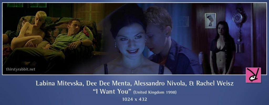 Rachel Weisz, Labina Mitevska, Alessandro Nivola, and others nude in the Michael Winterbottom film I Want You