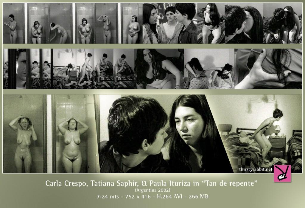 Tatiana Saphir, Carla Crespo, and Paula Ituriza nude in the Argentinian film Tan de repente aka Suddenly