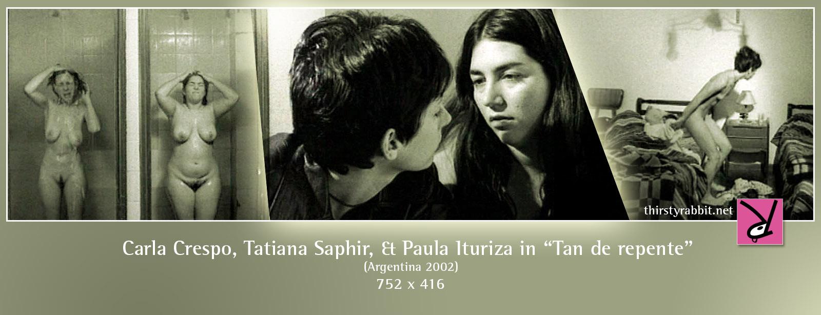 Tatiana Saphir, Carla Crespo, and Paula Ituriza nude in Tan de repente aka Suddenly