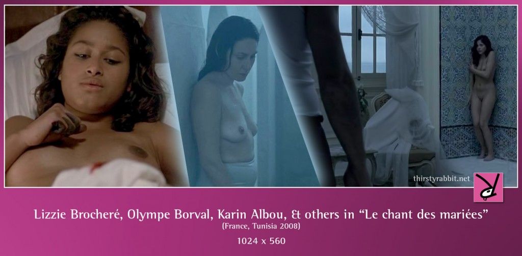 Lizzie Brocheré, Olympe Borval, Karin Albou, Najib Oudghiri, and others nude in Le chant des mariées aka the Wedding Song