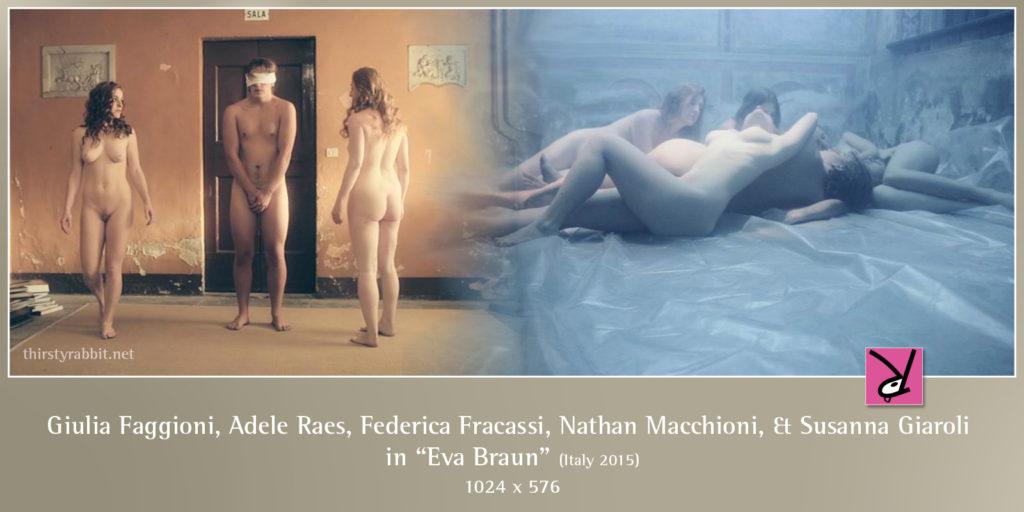 """Giulia Faggioni, Adele Raes, Federica Fracassi, Nathan Macchioni, and Susanna Giaroli nude in """"Eva Braun"""" [2015, Italy]"""